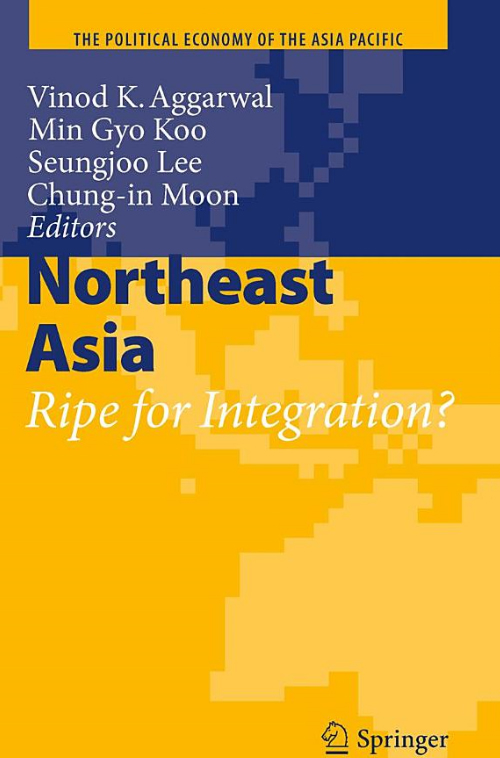 Northeast Asia: Ripe for Integration? Political Economy of the Asia Pacific