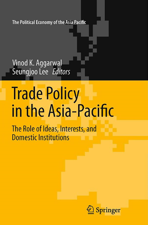 Trade Policy in the Asia-Pacific: The Role of Ideas, Interests, and Domestic Institutions
